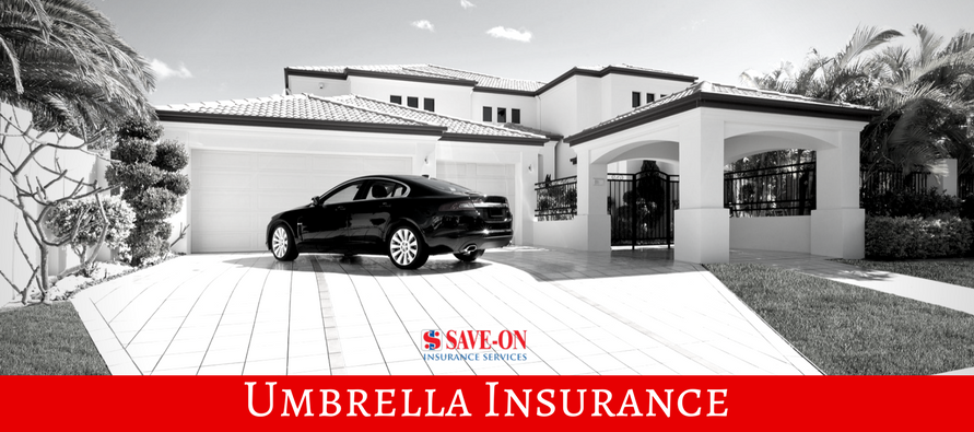 Best Umbrella Insurance Coverage - from Save-On Insurance Services